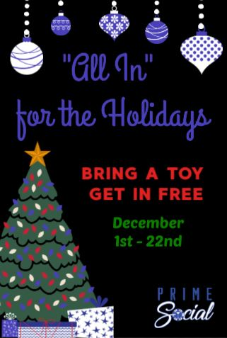 All Inf for the holidays flyer reads bring a toy get in free from December 1st through 22nd