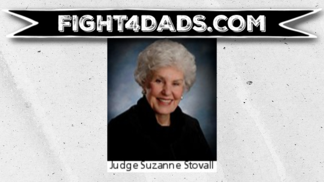 Fight4Dads.com shows the shocking conduct of Judge Suzanne Stovall